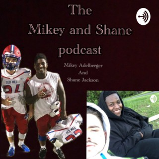 Mikey and Shane