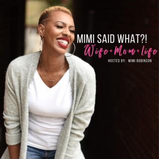 MIMI SAID WHAT?!