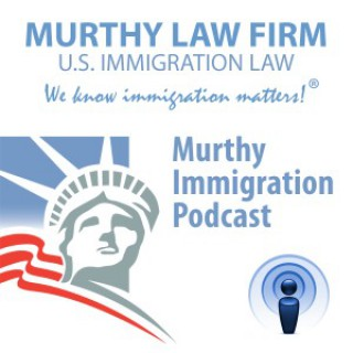 Murthy Immigration Podcast