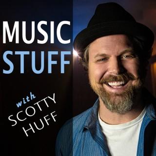 Music Stuff with Scotty Huff