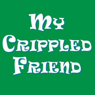 My Crippled Friend