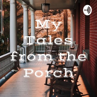 My Tales from the Porch