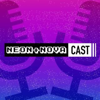 Neon + Nova Cast