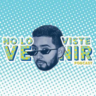 No Lo Viste Venir Podcast