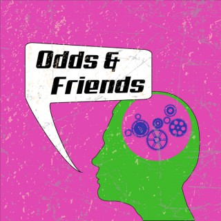 Odds & Friends