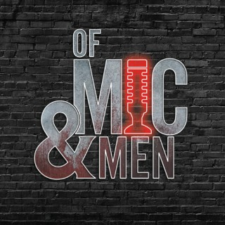 Of Mic and Men Podcast