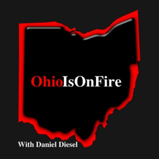 OhioIsOnFire Podcast