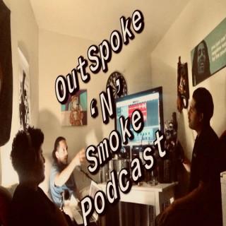 OutSpoke 'N' Smoke Podcast