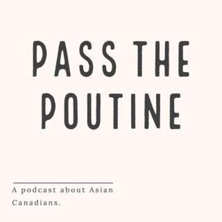 Pass the Poutine