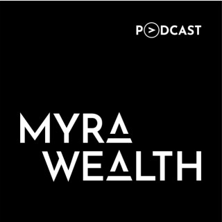 MYRA Wealth Podcast