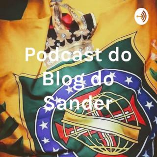 Podcast do Blog do Sander