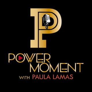 Power Moment with Paula Lamas