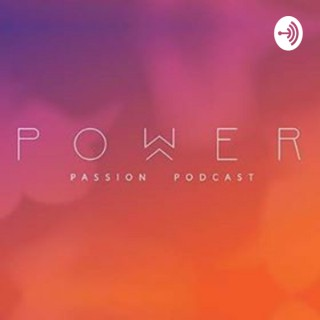 Power Passion Podcast