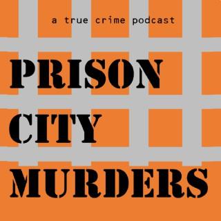 Prison City Murders Podcast