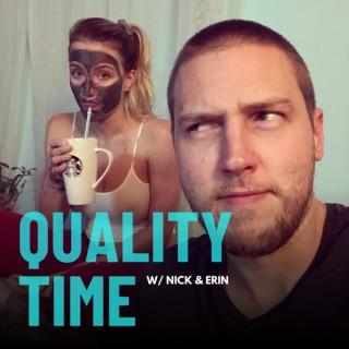 Quality Time w/ Nick & Erin