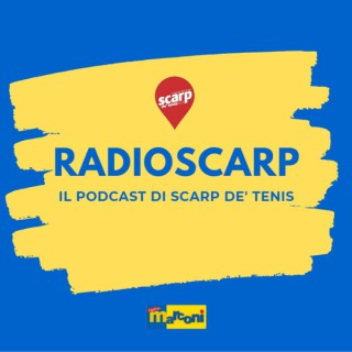 Radioscarp - il podcast di Scarp de' tenis