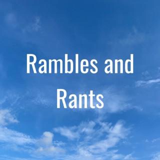 Rambles and Rants