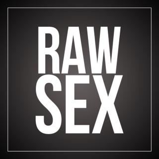 Raw Sex Podcast