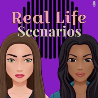Real Life Scenarios