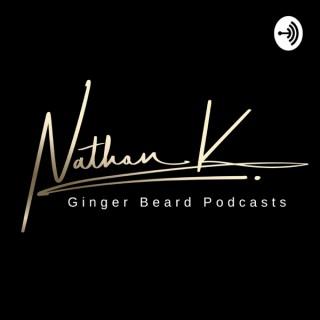 Nathan K Ginger Beard Podcasts