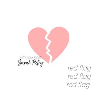 Red Flag Red Flag Red Flag