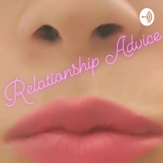 Relationship Advice -