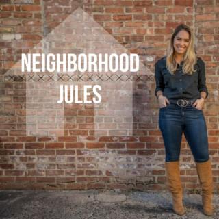 Neighborhood Jules: Local Businesses, Entrepreneurs & Tangents Galore