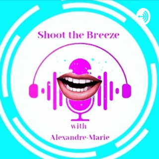 Shoot the Breeze with Alexandre-Marie