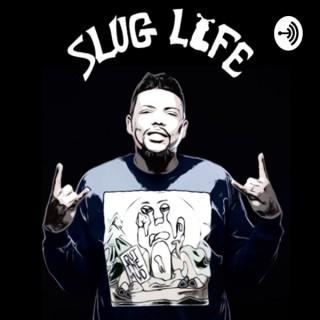 SlugLife The Podcast