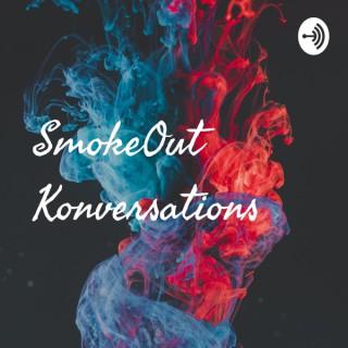 SmokeOut Konversations