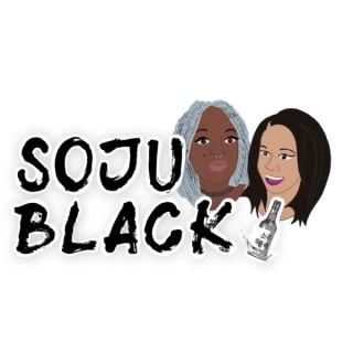 Soju Black Podcast
