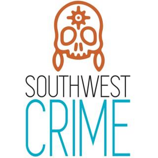 Southwest Crime Podcast