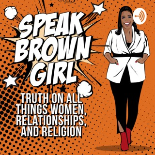 Speak Brown Girl