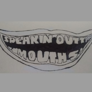 Speakin' Outta Mouths