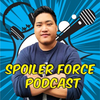 Spoiler Force Podcast