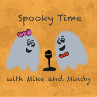 Spooky Time with Mike and Mindy