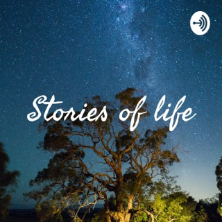 Stories of life