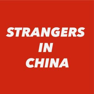Strangers in China