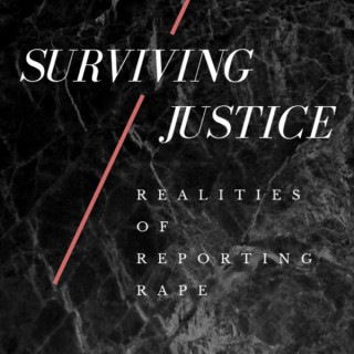 Surviving Justice: Realities of Reporting Rape