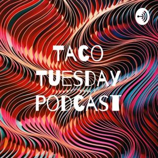 Taco Tuesday Podcast