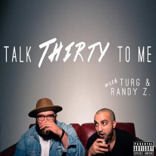 Talk Thirty To Me