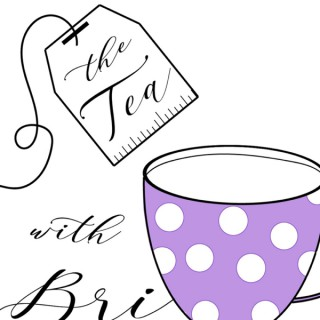 The Tea with Bri