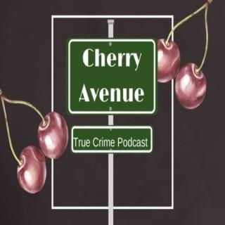 Cherry Avenue True Crime Podcast