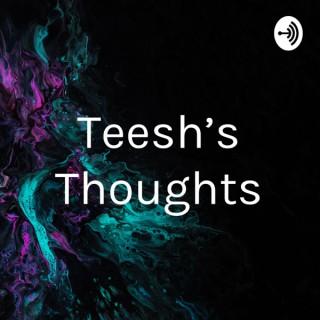 Teesh's Thoughts