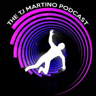 The TJ Martino Podcast