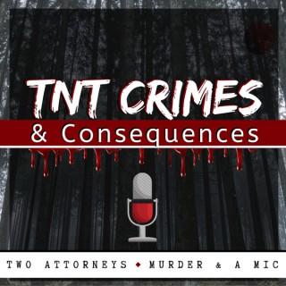 TNT Crimes & Consequences