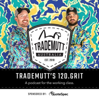 TradeMutt's 120 Grit - A podcast for the working class