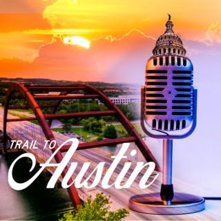 Trail to Austin