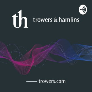 The Trowers Podcast