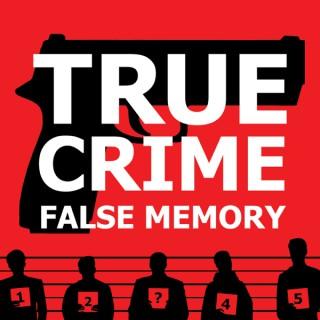 True Crime False Memory